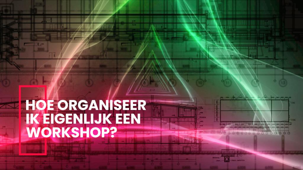 How organiseer je een workshop?